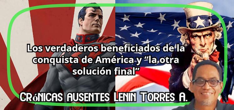 """Los verdaderos beneficiados de la conquista de América y """"la otra solución final"""""""